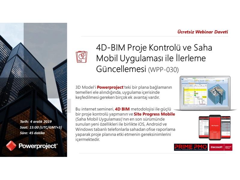 Powerproject 4D-BIM Proje Kontrolü ve Saha Mobil Uygulaması ile İlerleme Güncellemesi