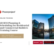 4D-BIM Planning & Scheduling for Residential & Commercial Builders Training - Online